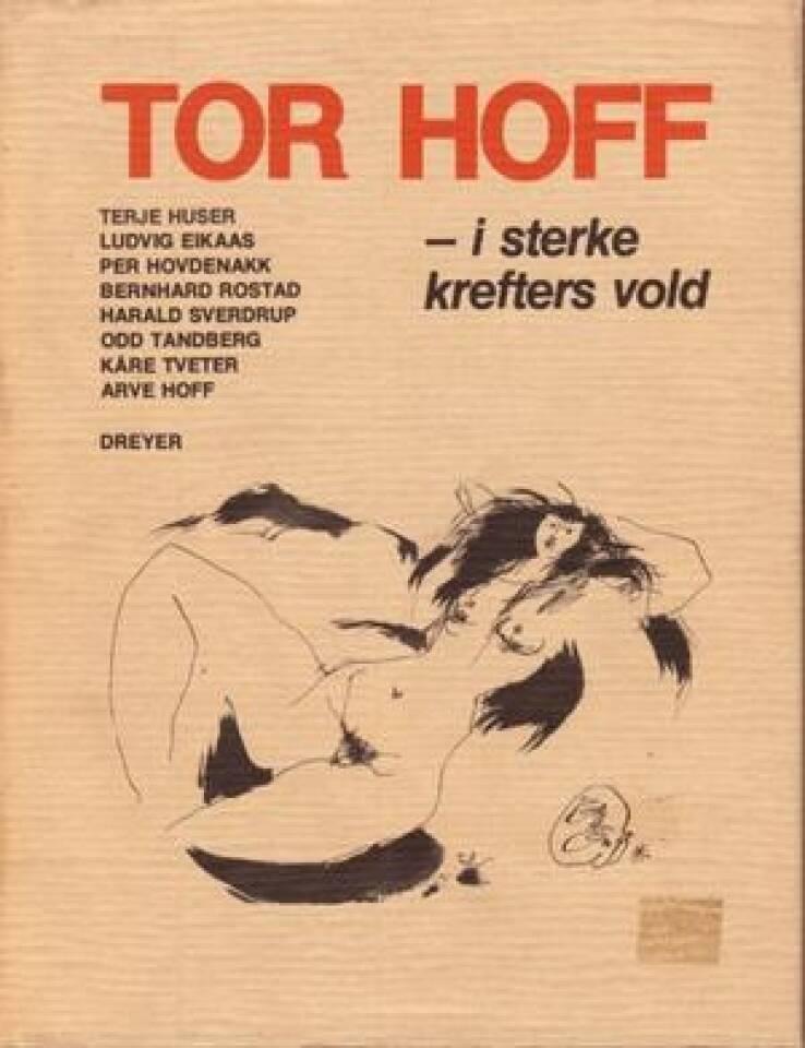 TOR HOFF- i sterke krefters vold