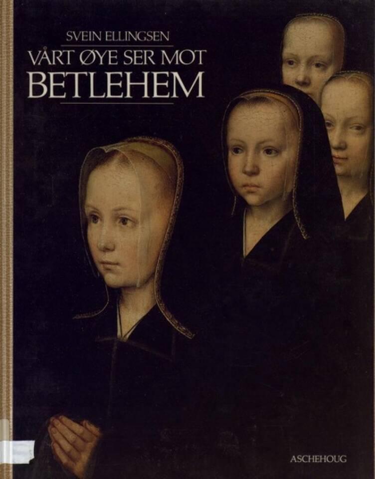 Vårt øye ser mot Betlehem