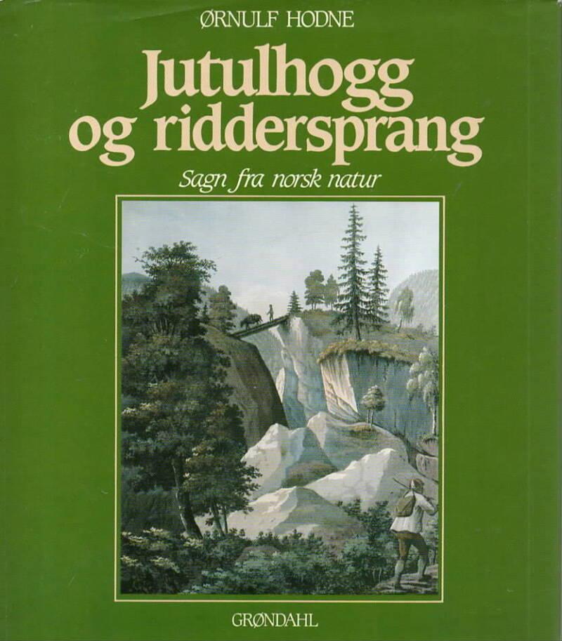 Jutulhogg og riddersprang – sagn fra norsk natur