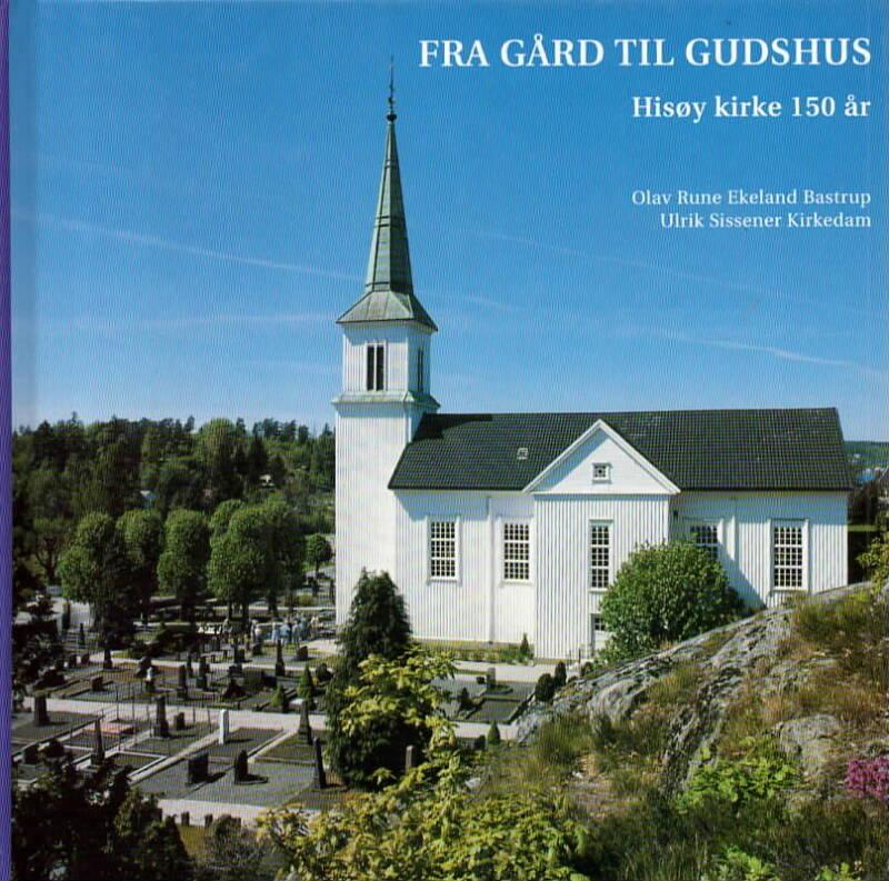 Fra gård til gudshus – Hisøy kirke 150 år
