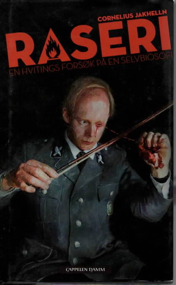 Raseri – En hvitings forsøk på en selvbiosofi