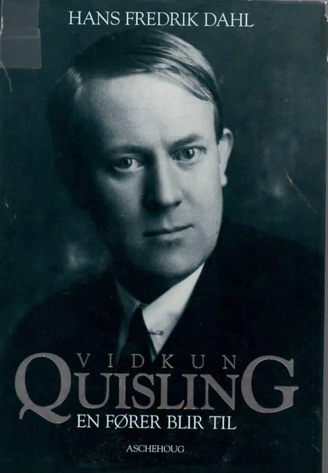 Vidkun Quisling – en fører blir til