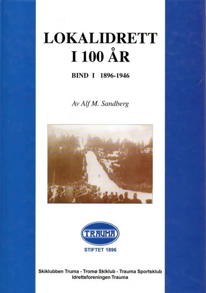 Lokalidrett i 100 år – Bind I 1896-1946