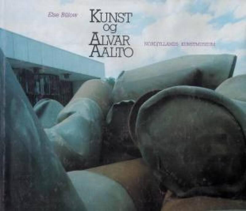 Kunst og Alvar Aalto. Nordjyllands kunstmuseum