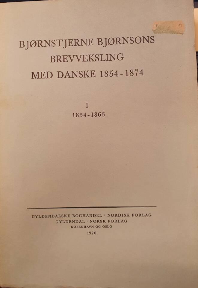 Bjørnstjerne Bjørnsons brevveksling med danske 1854 - 1874