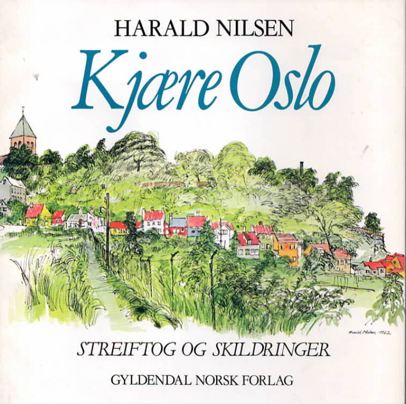 Kjære Oslo – Streiftog og skildringer