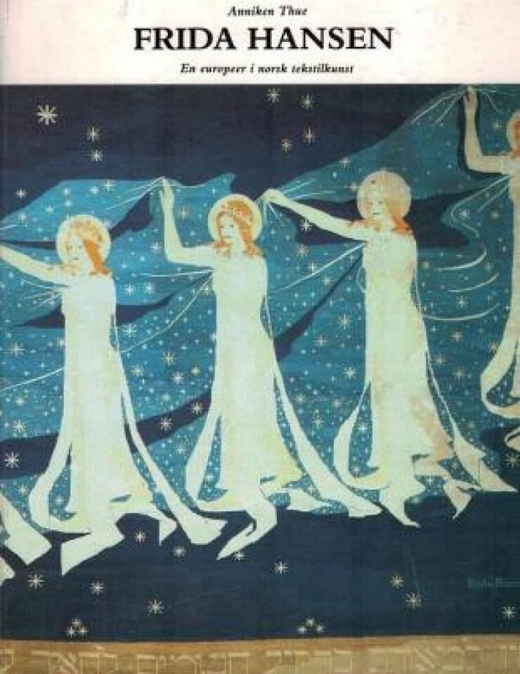 Frida Hansen - En europeer i norsk tekstilkunst