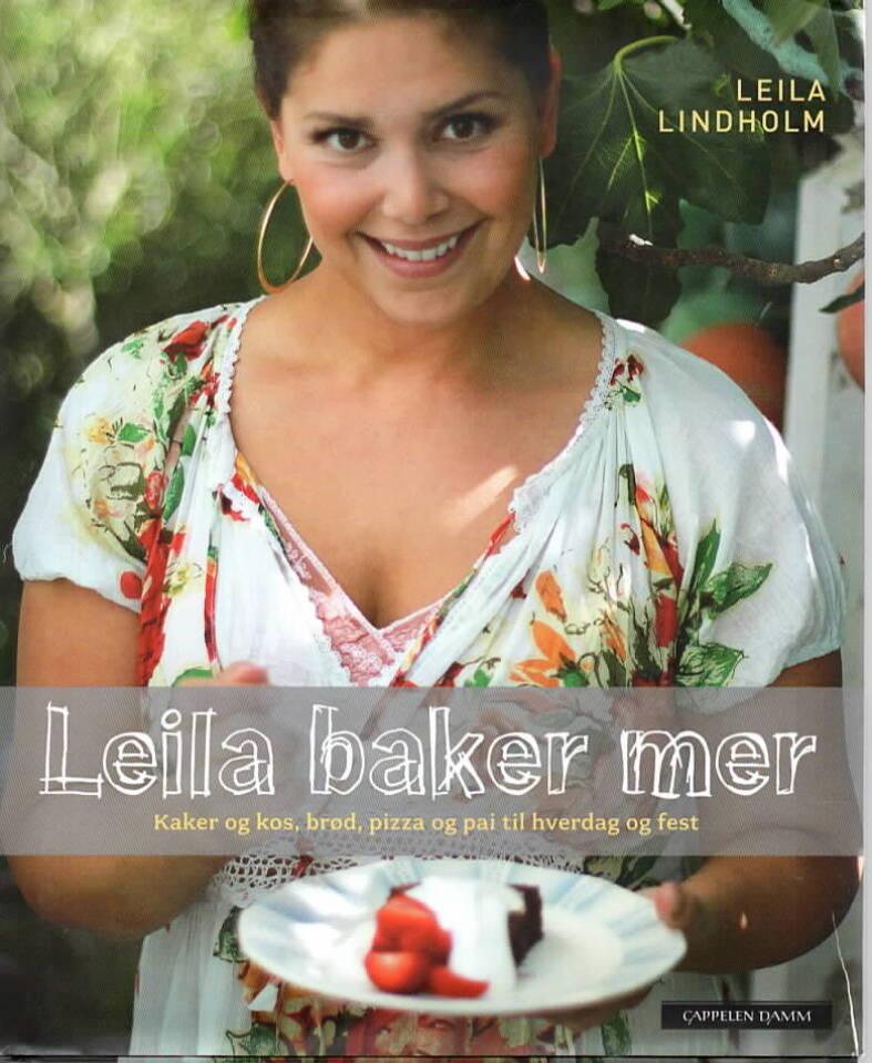 Leila baker mer – Kaker og kos, brød, pizza og pai til hverdag og fest.