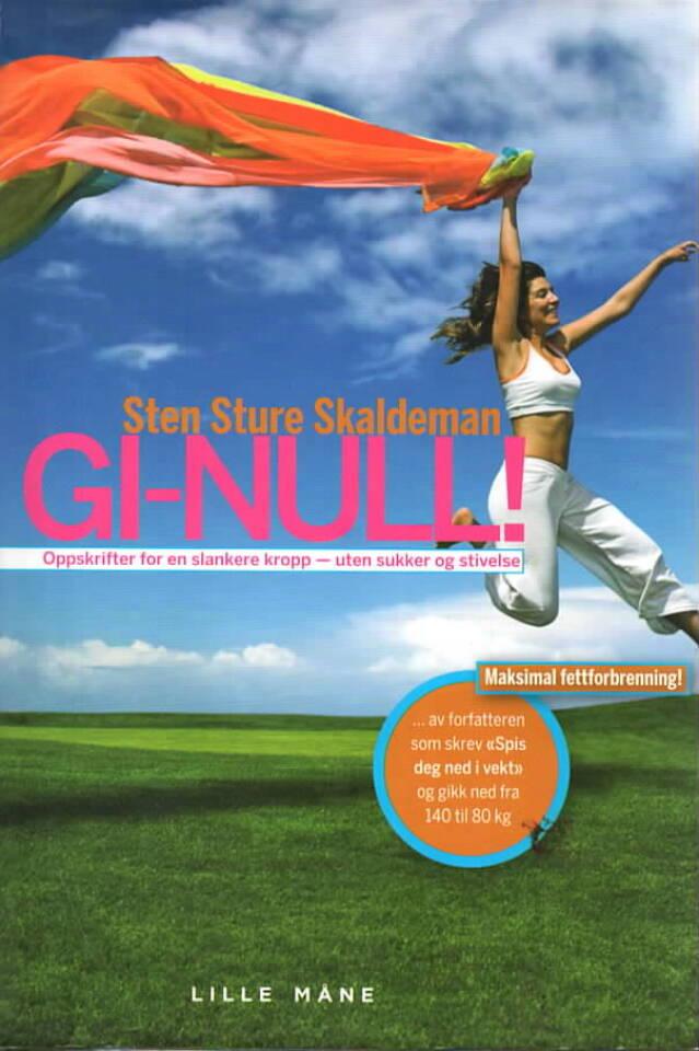 GI-null! – oppskriften til en slankere kropåp – uten sukker og stivelse