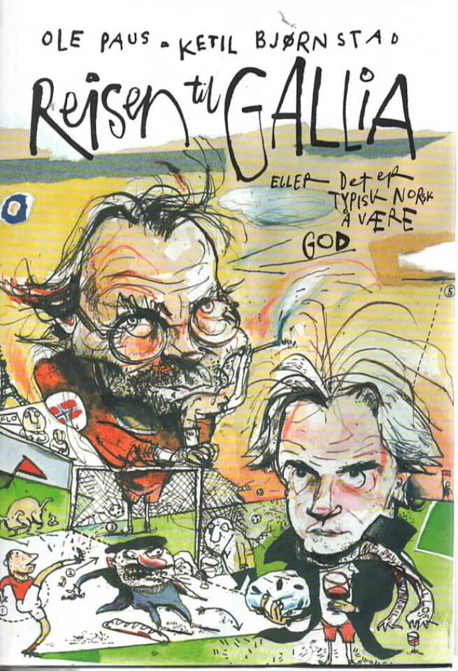 Reisen til Gallia - eller det er typisk norsk å være god