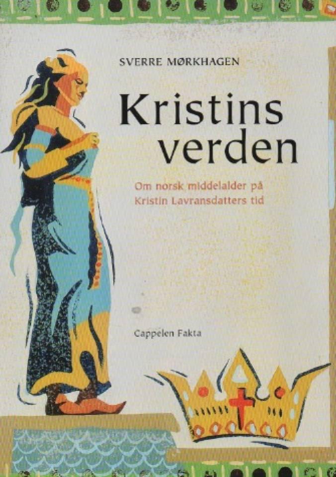 Kristins verden – om norsk middelalder på Kristin Lavransdatters tid