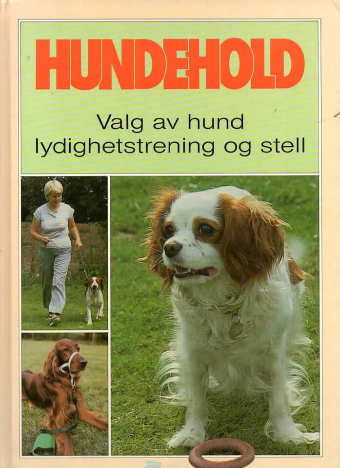 Hundehold – Valg av hund. Lydighetstrening og stell
