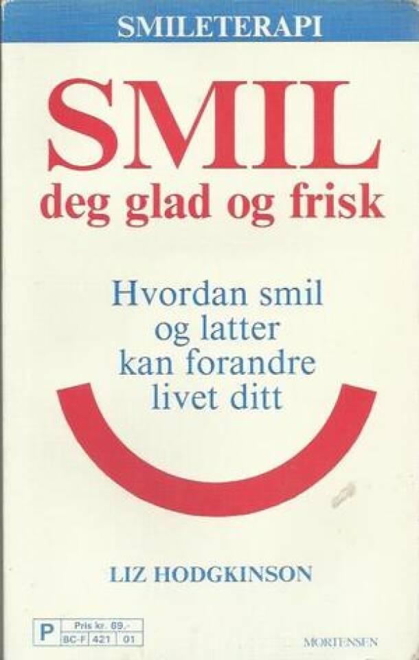 Smil deg glad og frisk