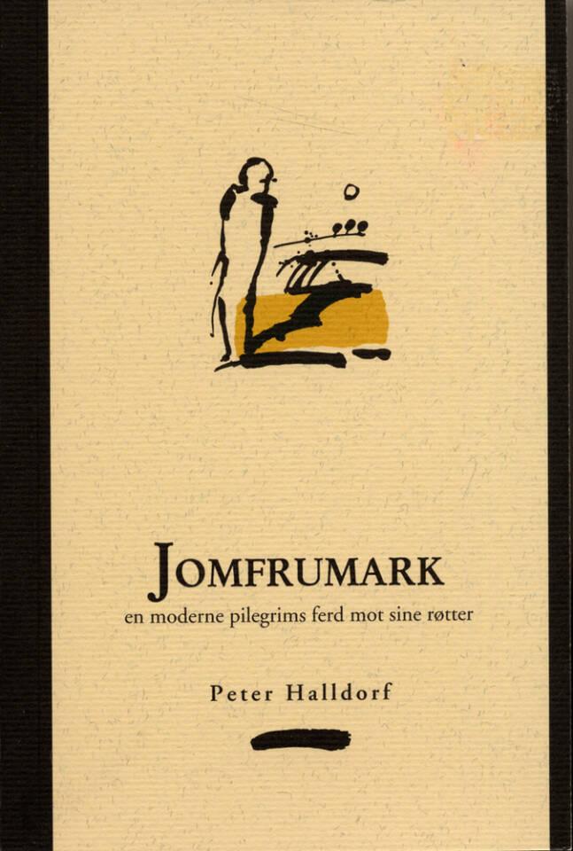 Jomfrumark – en moderne pilegrims ferd mot sine røtter