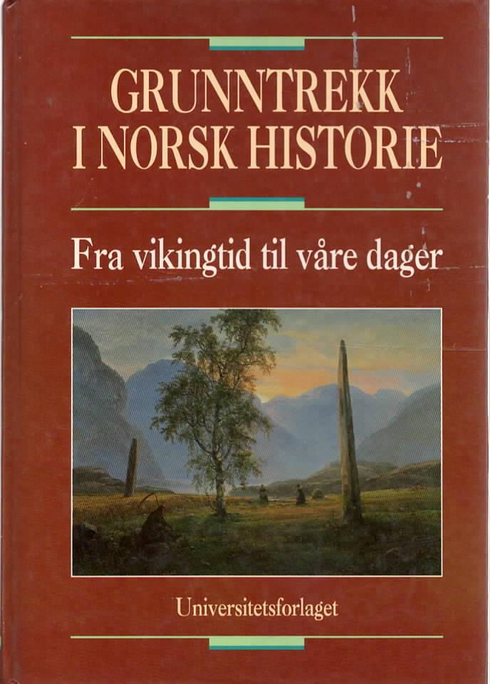 Grunntrekk i norsk historie fra vikingtid til våre dager