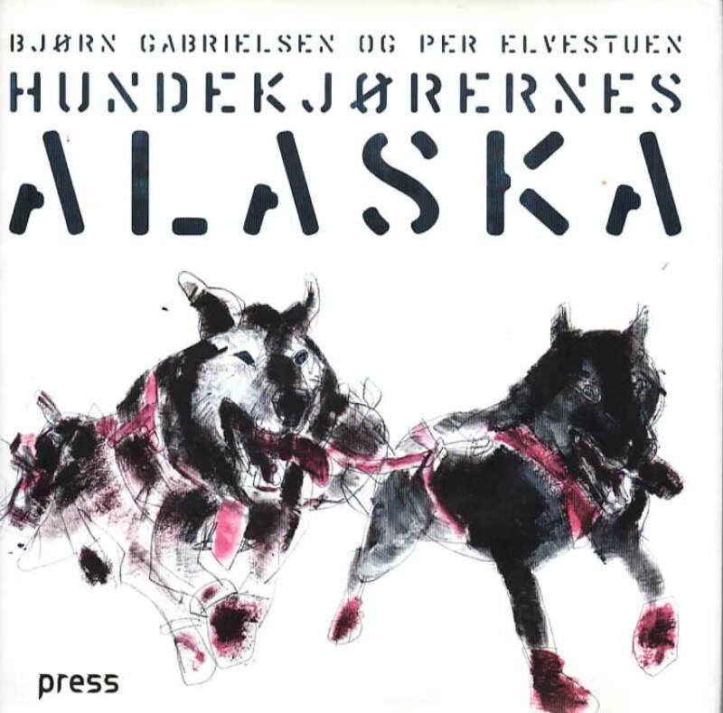 Hundekjørernes Alaska