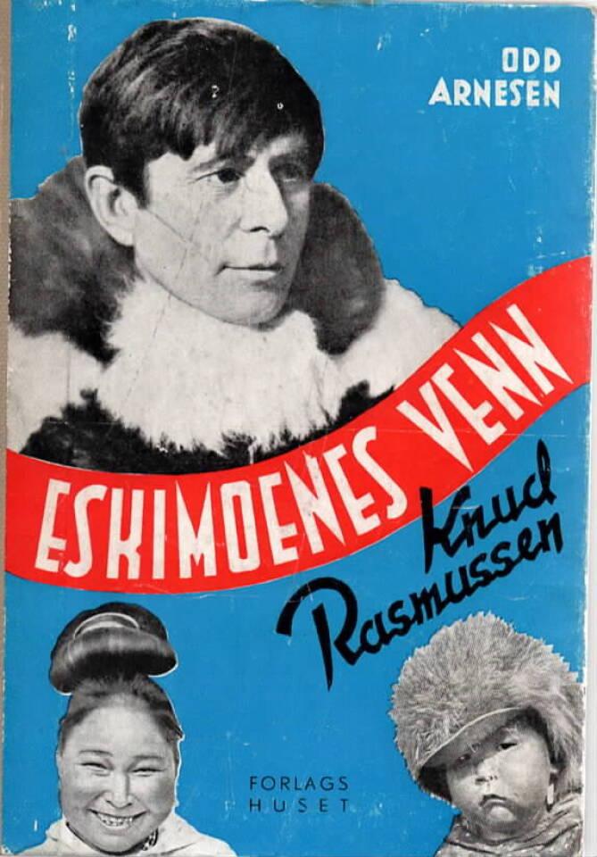Eskimoenes venn Knud Rasmussen