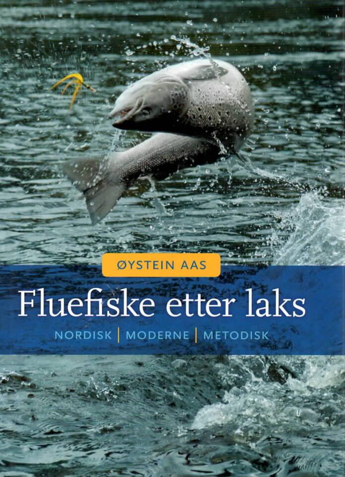 Fluefiske etter laks – nordisk, moderne, metodisk