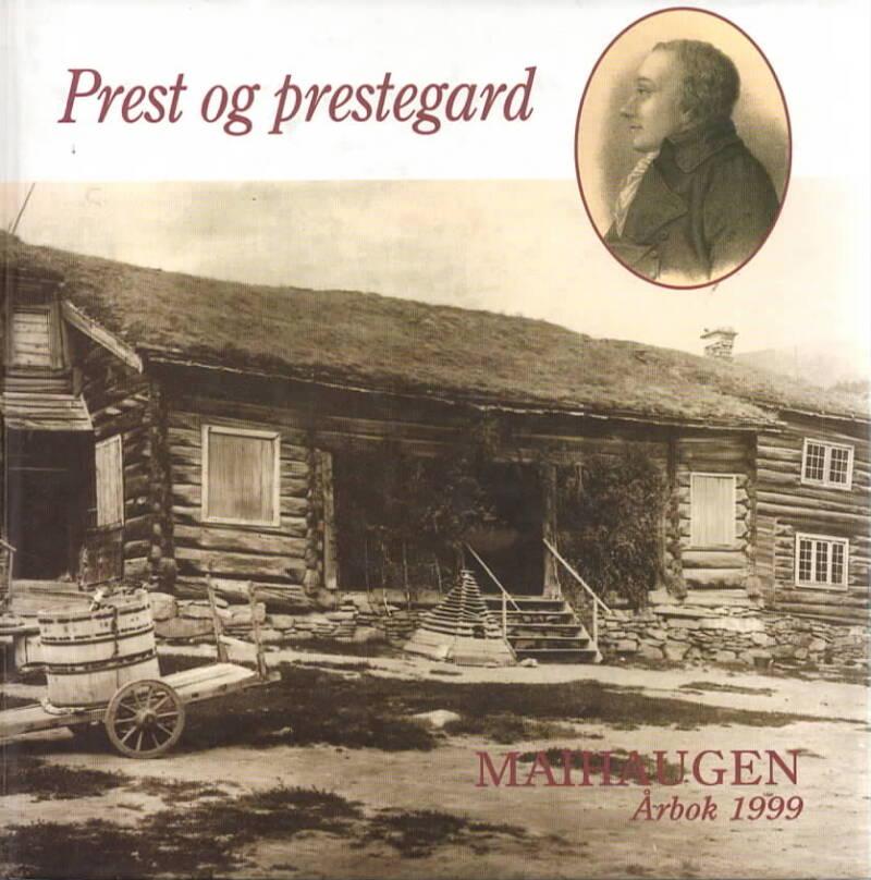 Prest og prestegard - Maihaugen - årbok 1999