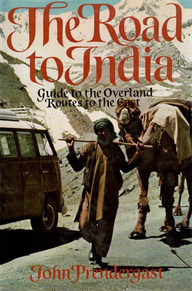 The Road to India – Guide to the Overland Routes to the East