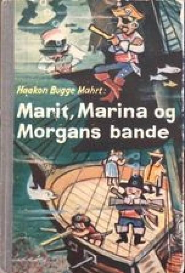 Marit, Marina og Morgans bande