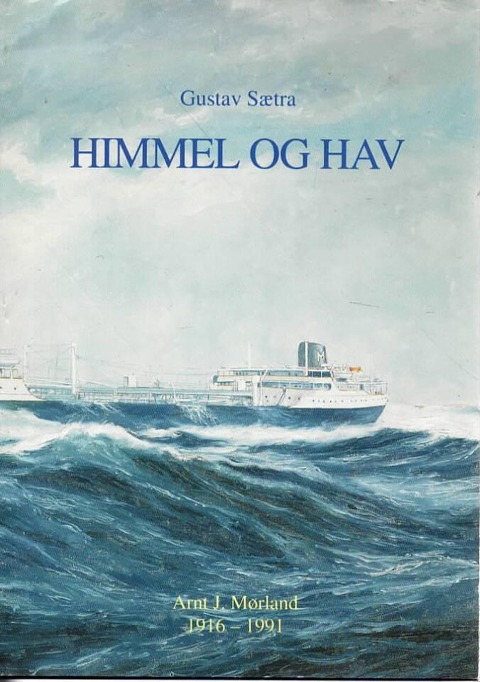 HImmel og hav Arnt J. Mørland 1916-1991