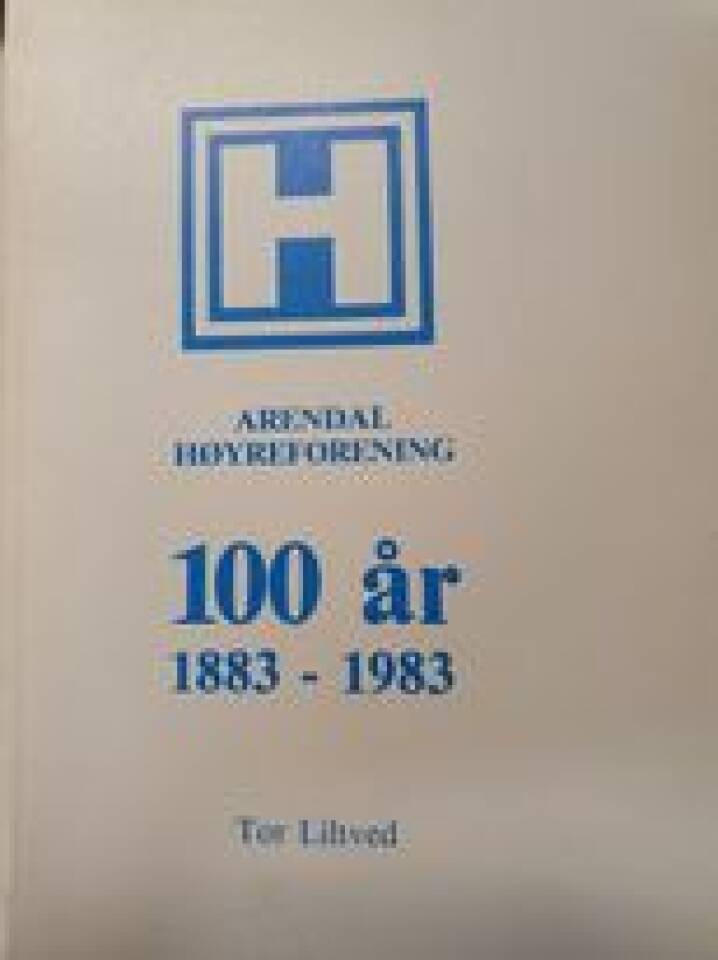 Arendal Høyreforening 100 år