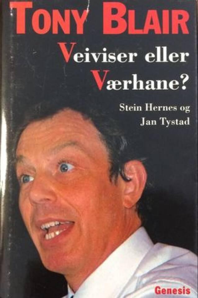 Tony Blair Veiviser eller Værhane?