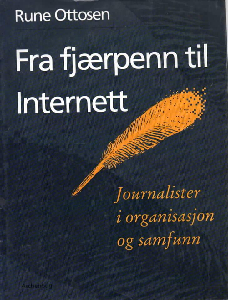 Fra fjæpenn til Internett – Journalister i organisasjon og samfunn