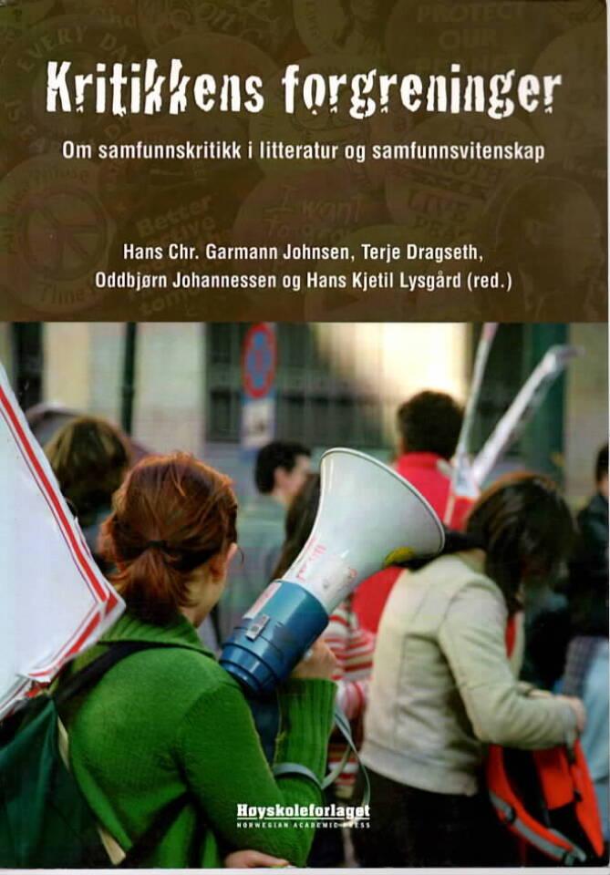 Kritikken forgreininger – om samfunnskritikk i lutteratur og samfunnsvitenskap