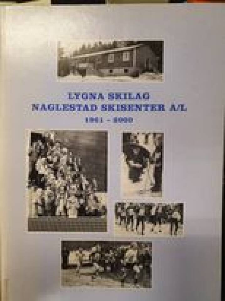 Lygna skilag Naglestad skisenter A/L 1961 - 2000
