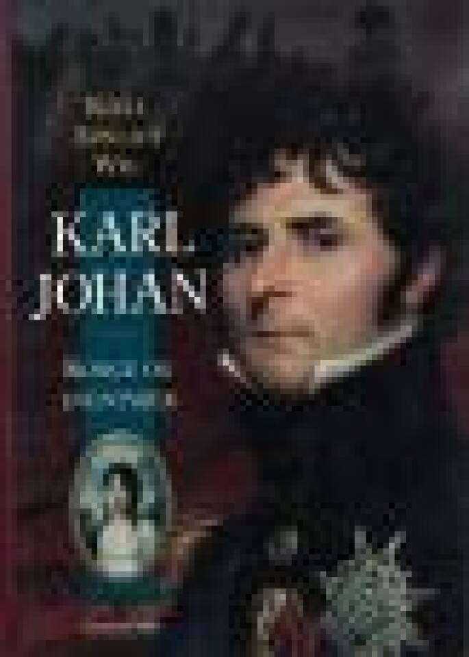 Karl Johan - konge og eventyrer