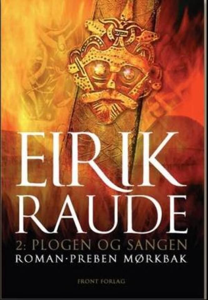 Eirik Raude - plogen og sangen