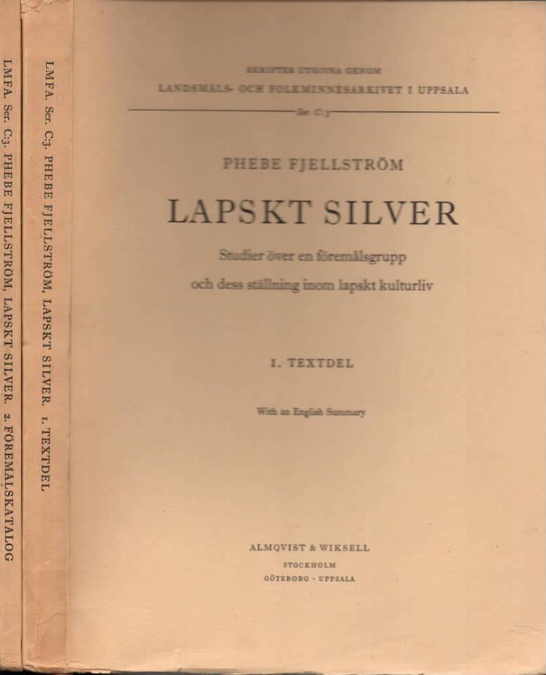 Lapskt silver. Studier över en föremålsgrupp och dess ställning inom lapskt kulturliv. I. Textdel. II: Föremålsdel.