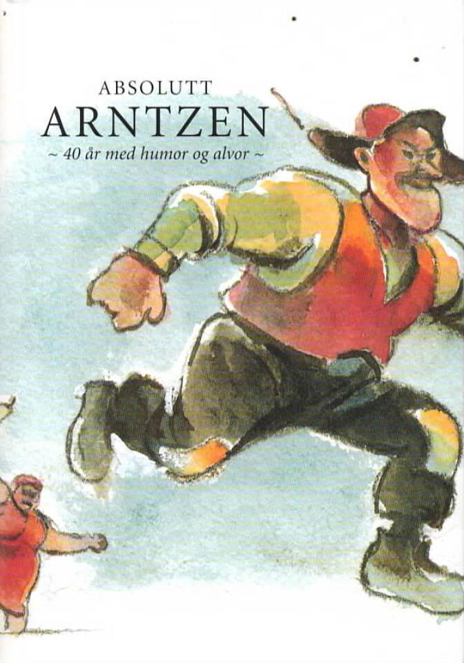 Absolutt Arntzen – 40 år med humor og alvor