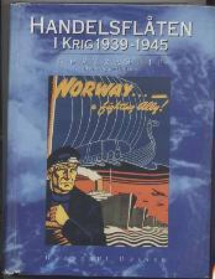 Handelsflåten i krig 1939-1945 Nortraship Profitt og patriotisme