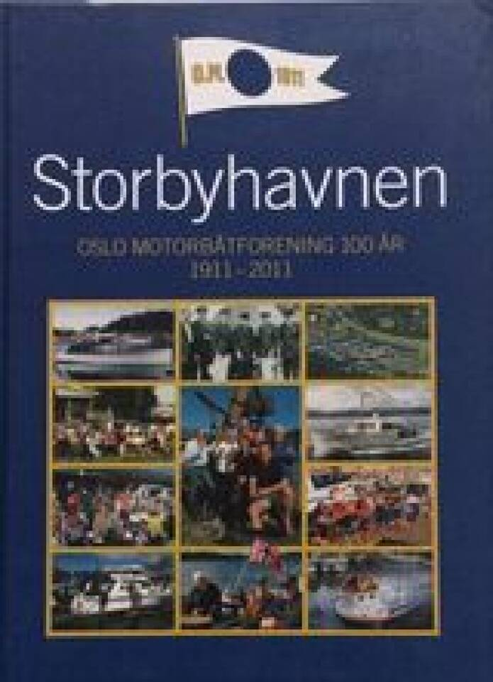 Storbyhavnen. Oslo Motorbåtforening 100 år 1991-2011