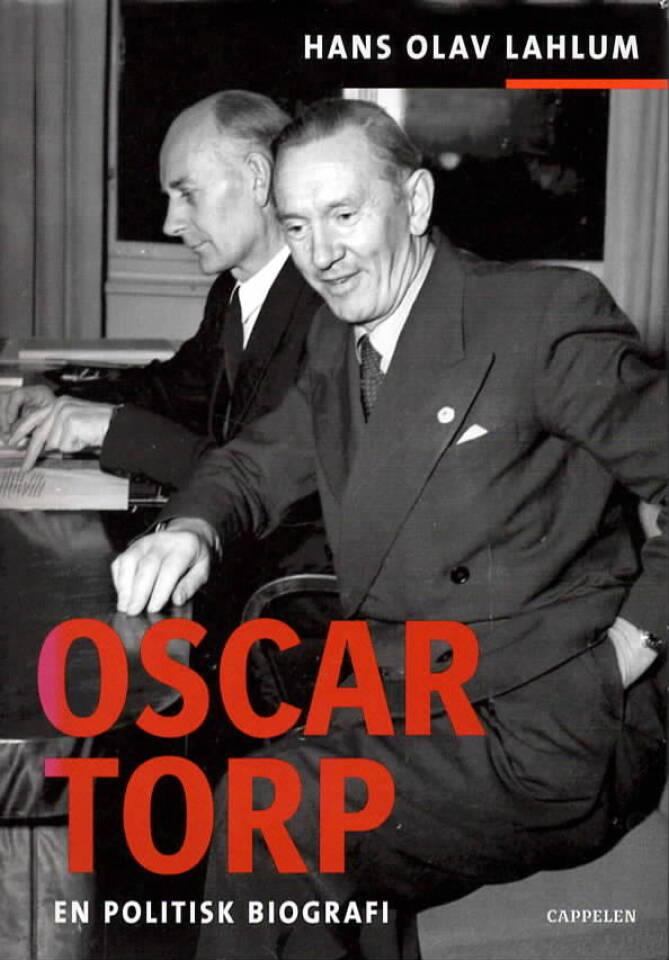 Oscar Torp – en politisk biografi