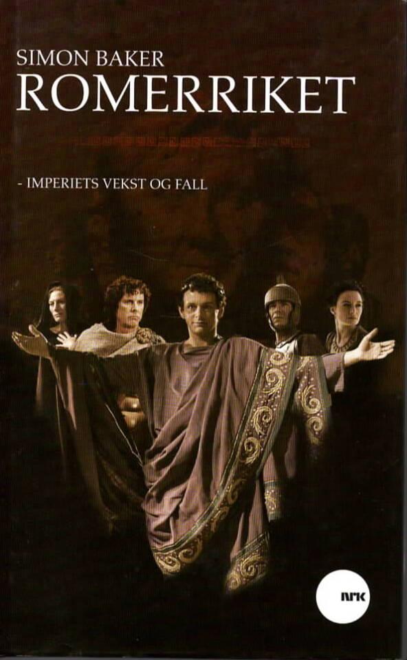 Romerriket – imperiets vekst og fall