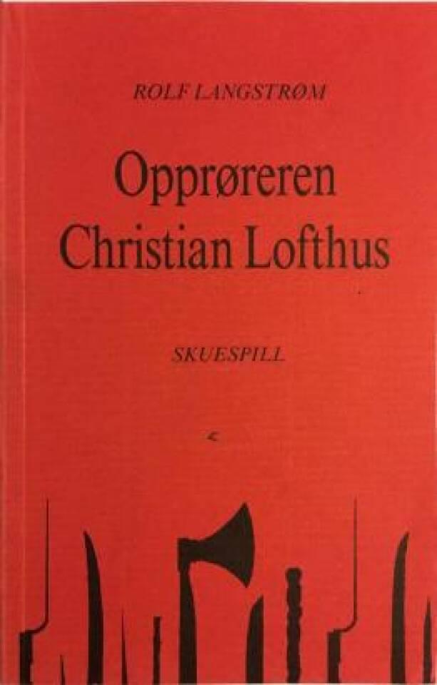 Opprøreren Christian Lofthus