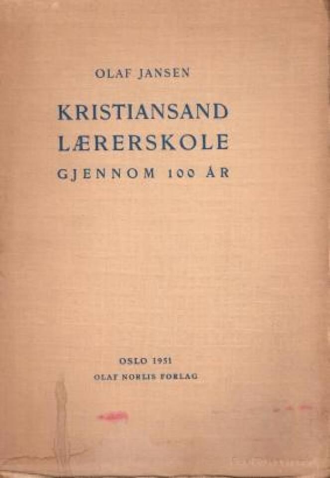 Kristiansand lærerskole gjennom 100 år