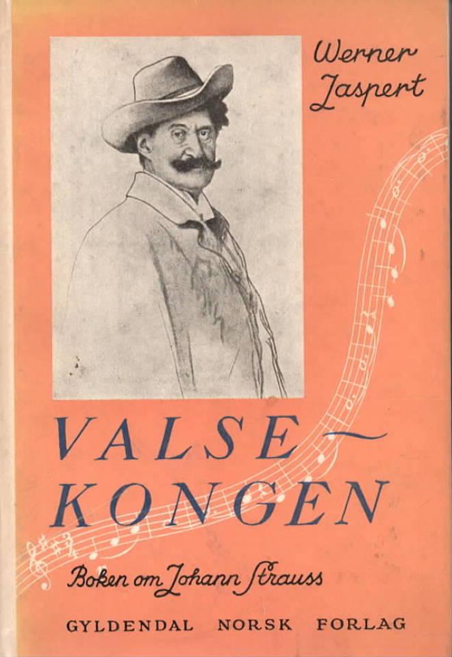 VALSEKONGEN. Boken om Johann Strauss