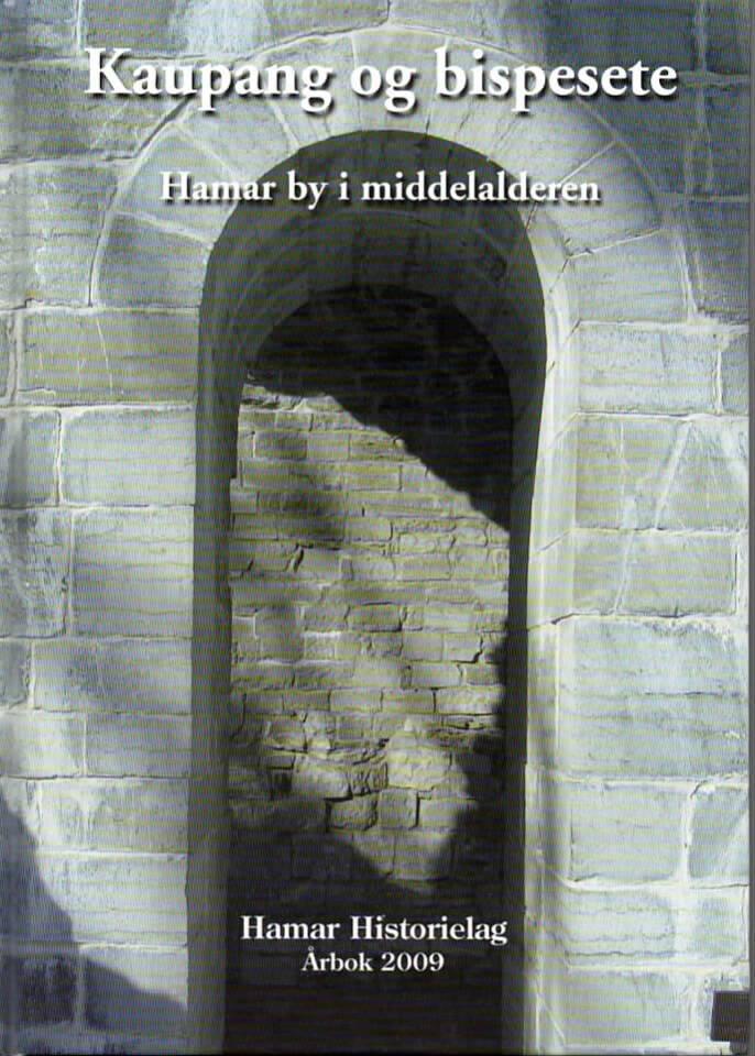 Kaupang og bispesete – Hamar historielag Årbok 2009