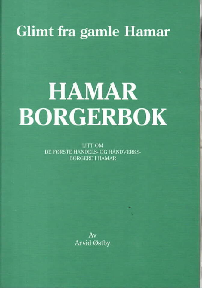 Hamar Borgerbok – Glimt fra gamle Hamar