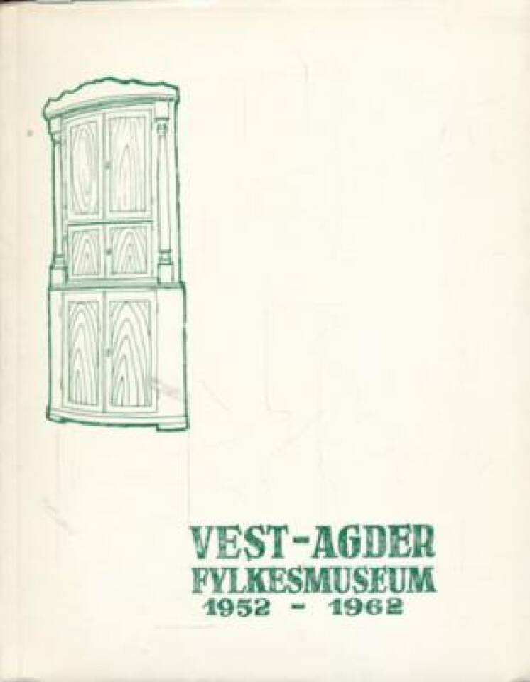 Vest-Agder fylkesmuseum 1952 - 1962