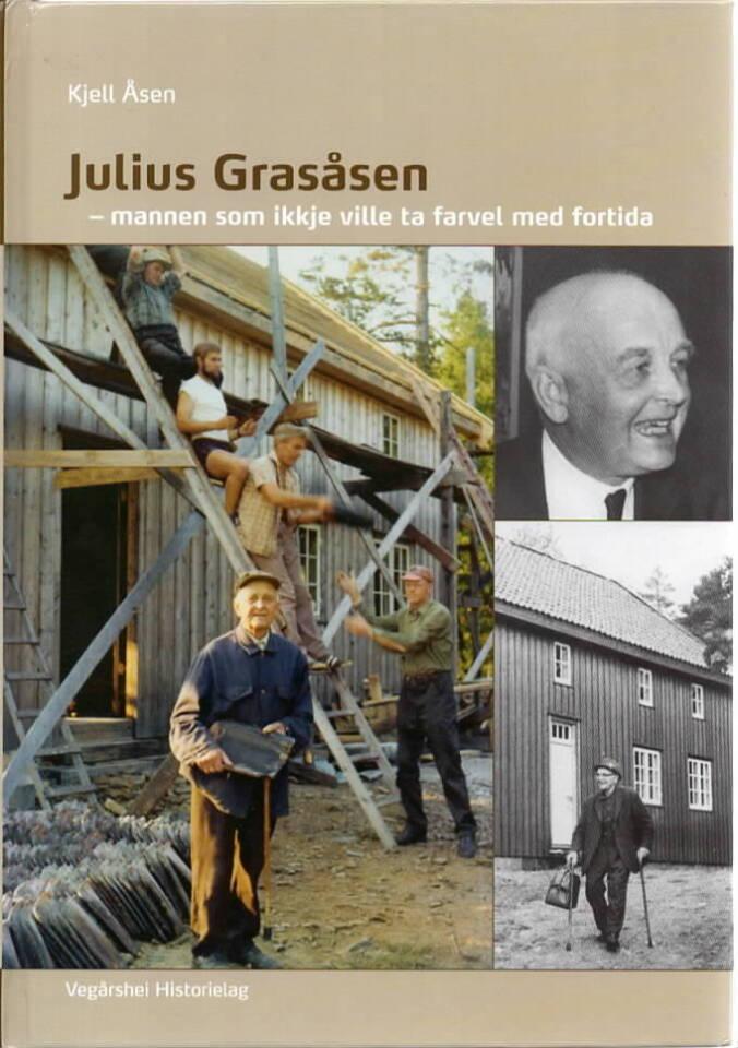 Julius Grasåsen – Mannen som ikkje ville ta farvel med fortida