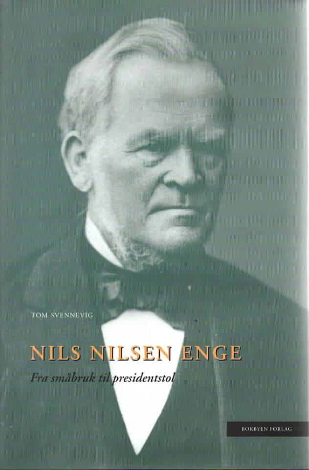 Nils Nilsen Enge – Fra småbruk til presidentstol
