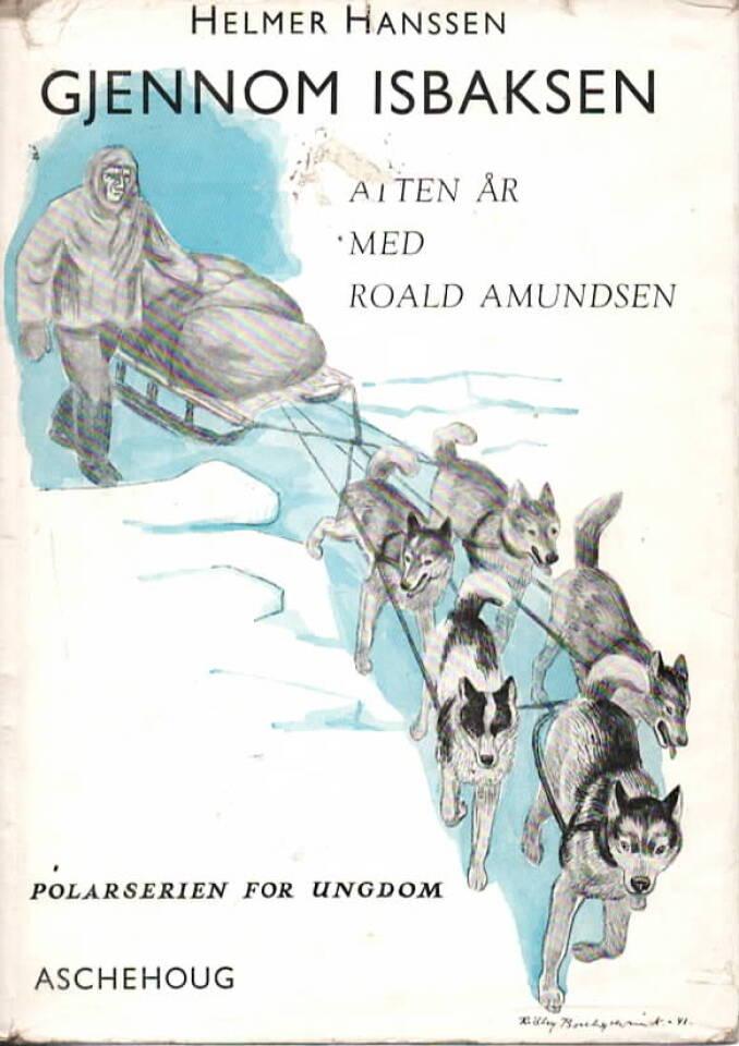 Gjennom isbaksen – Atten år med Roald Amundsen