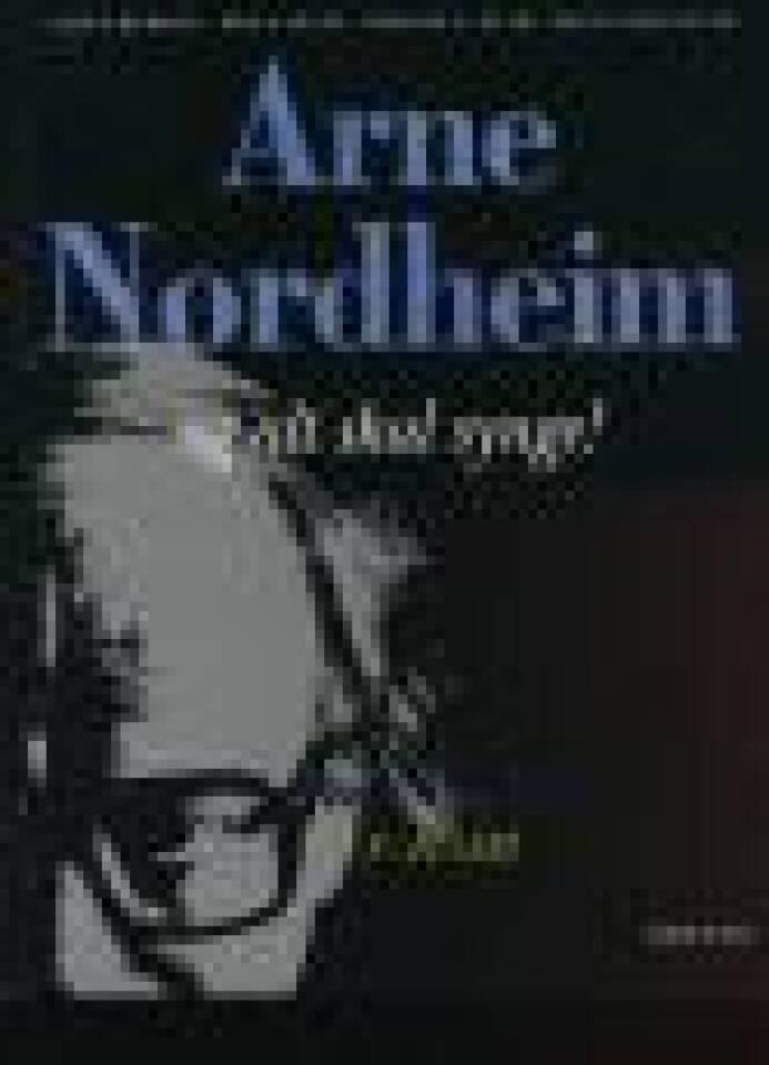 Arne Nordheim og alt skal synge !