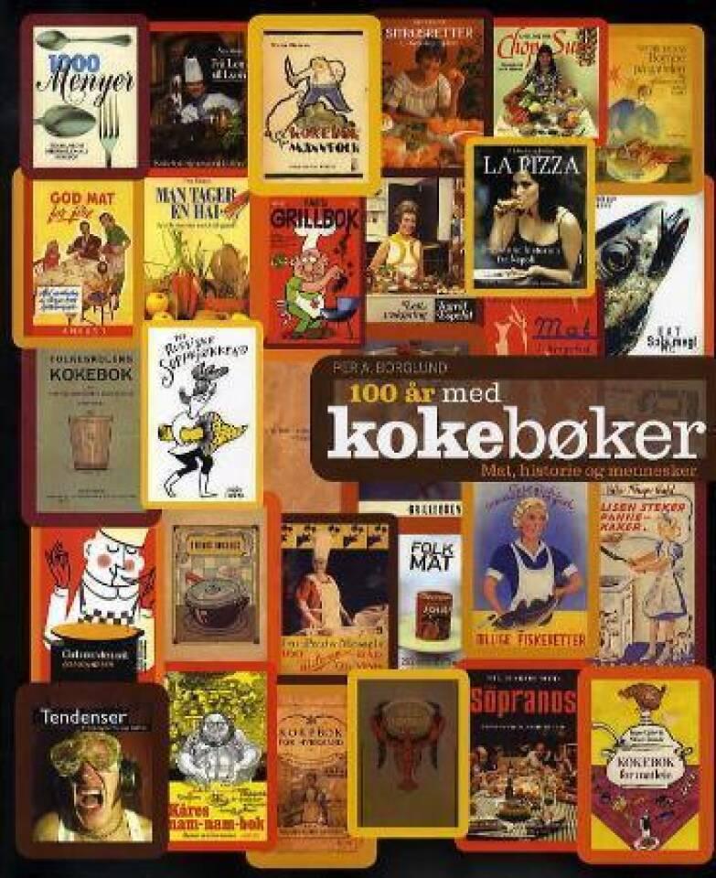 100 år med kokebøker. Mat, historie og mennesker.
